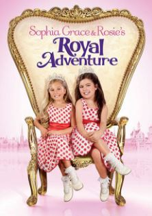 Watch Sophia Grace and Rosie's Royal Adventure, Directed By Brian Levant